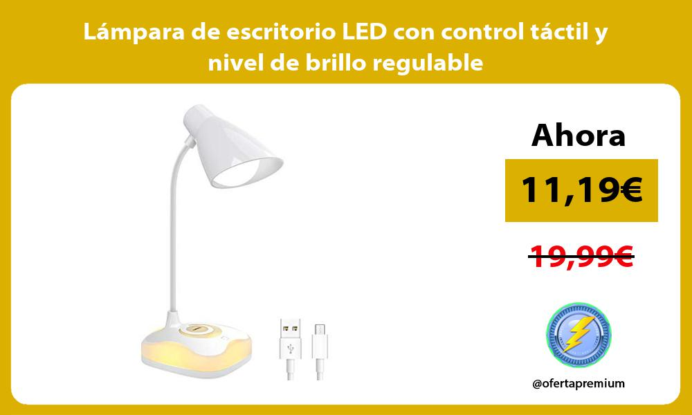 Lámpara de escritorio LED con control táctil y nivel de brillo regulable