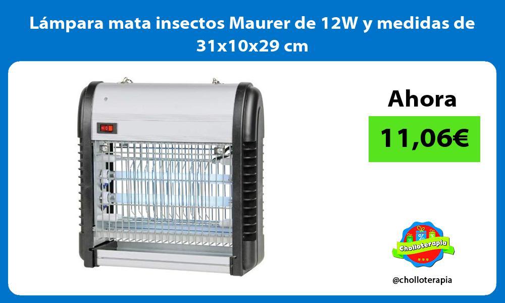 Lámpara mata insectos Maurer de 12W y medidas de 31x10x29 cm
