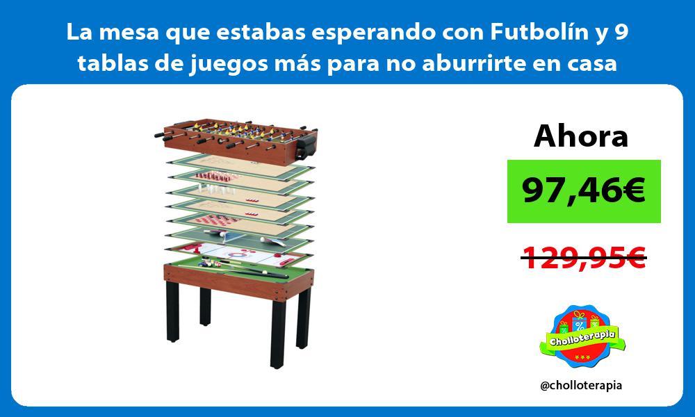 La mesa que estabas esperando con Futbolín y 9 tablas de juegos más para no aburrirte en casa