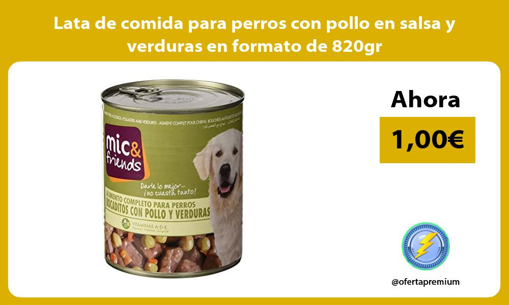Lata de comida para perros con pollo en salsa y verduras en formato de 820gr