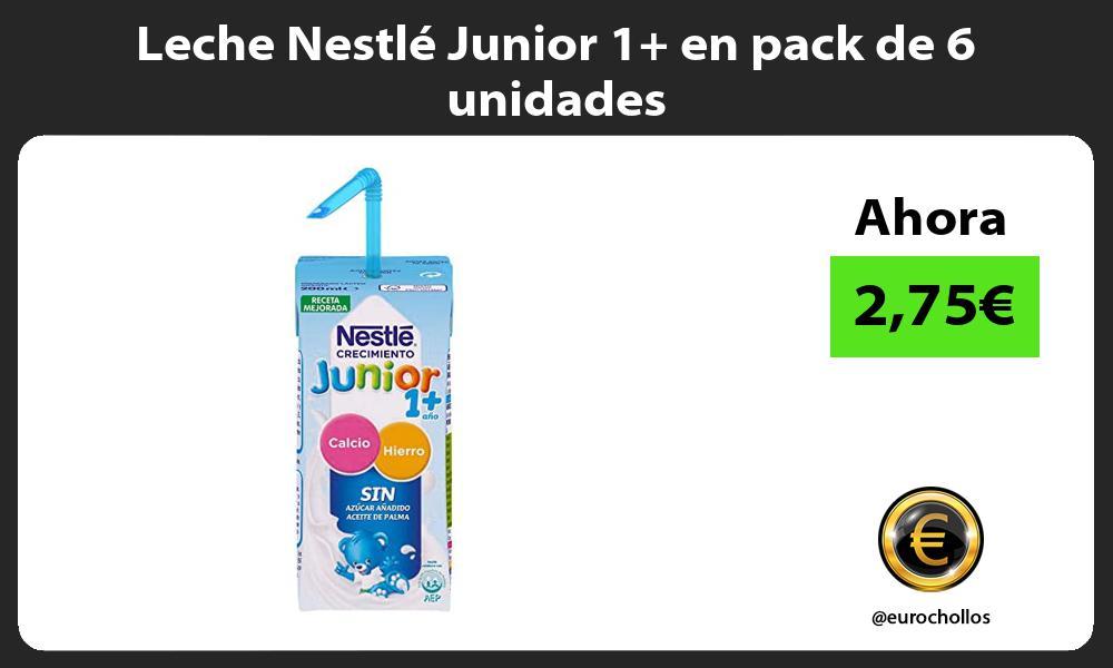 Leche Nestlé Junior 1 en pack de 6 unidades