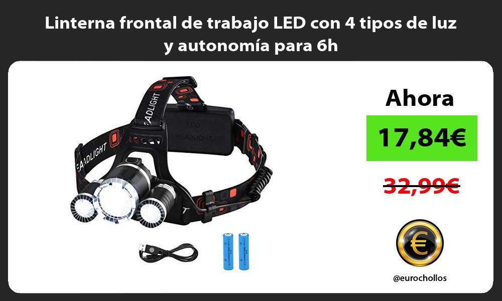 Linterna frontal de trabajo LED con 4 tipos de luz y autonomía para 6h
