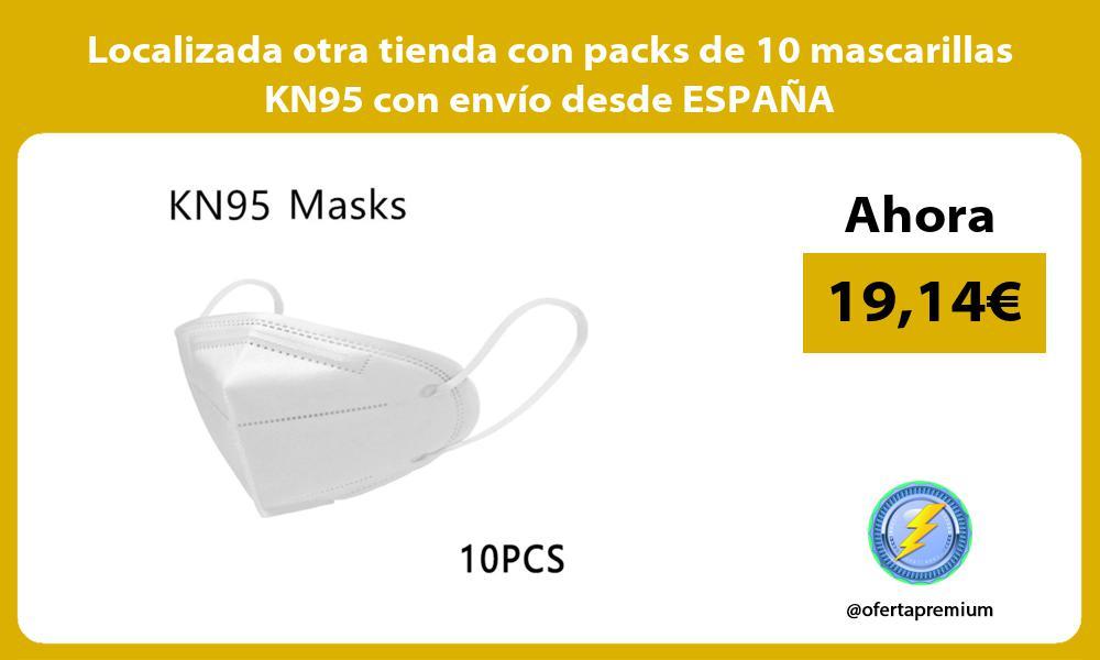 Localizada otra tienda con packs de 10 mascarillas KN95 con envío desde ESPAÑA