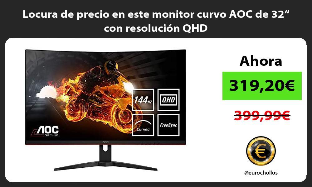 """Locura de precio en este monitor curvo AOC de 32"""" con resolución QHD"""