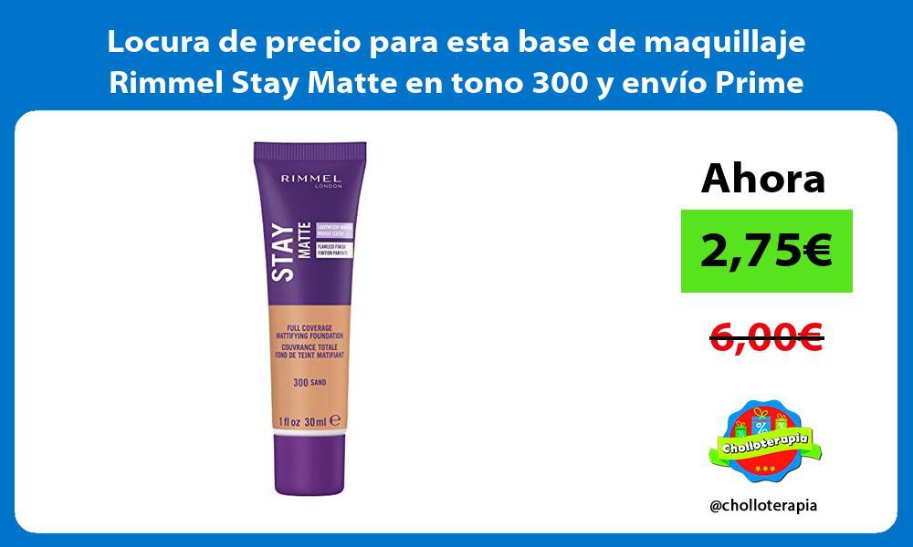 Locura de precio para esta base de maquillaje Rimmel Stay Matte en tono 300 y envío Prime