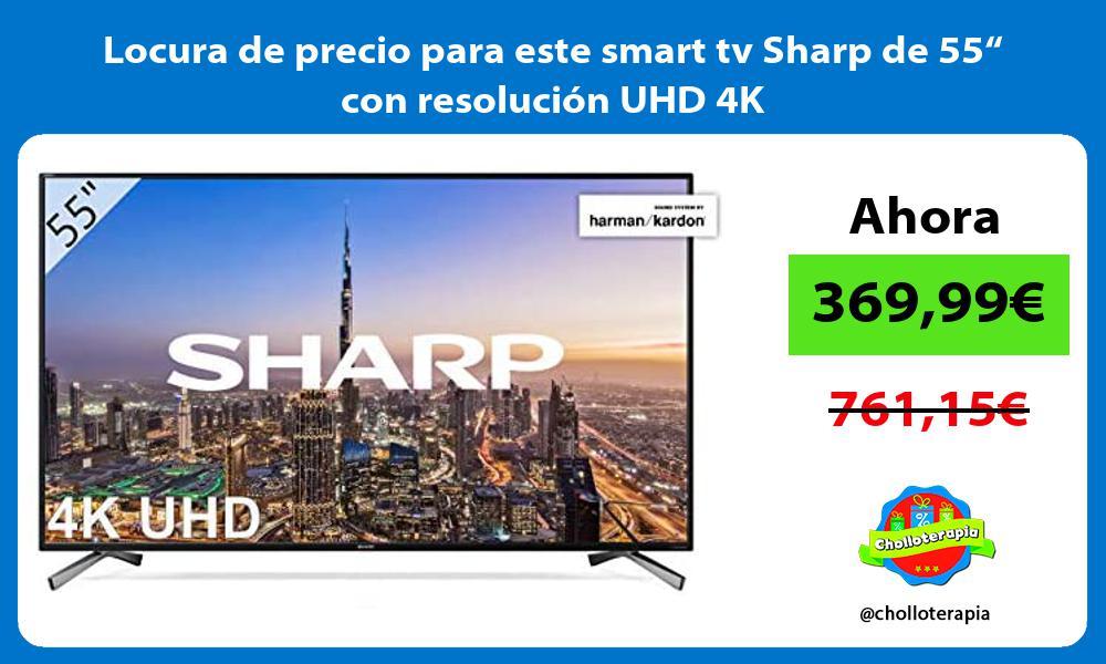 """Locura de precio para este smart tv Sharp de 55"""" con resolución UHD 4K"""