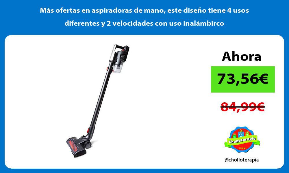 Más ofertas en aspiradoras de mano este diseño tiene 4 usos diferentes y 2 velocidades con uso inalámbirco