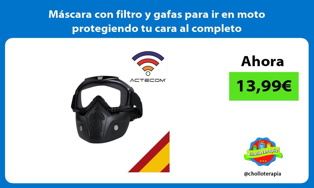 Máscara con filtro y gafas para ir en moto protegiendo tu cara al completo