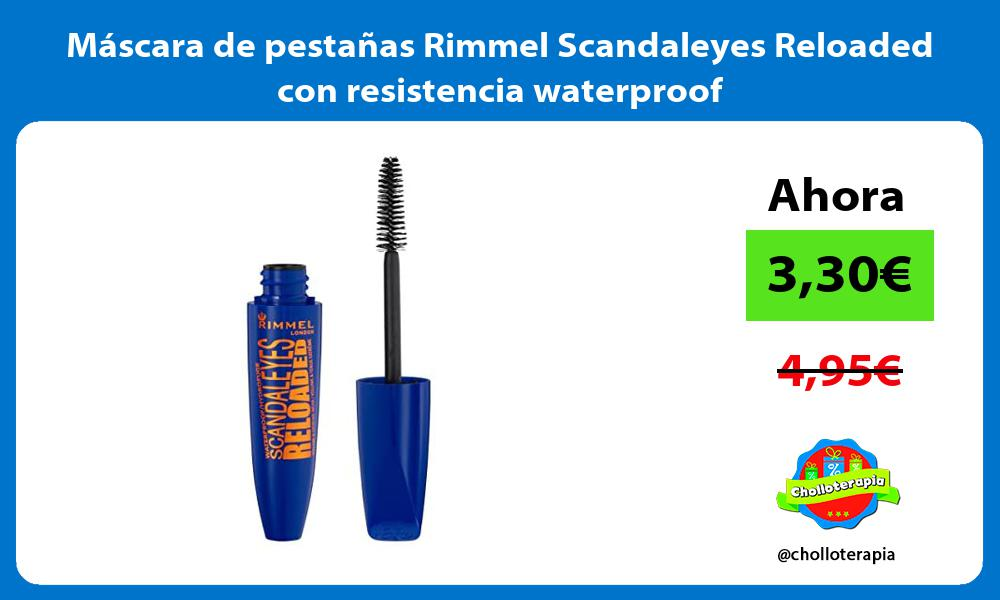 Máscara de pestañas Rimmel Scandaleyes Reloaded con resistencia waterproof