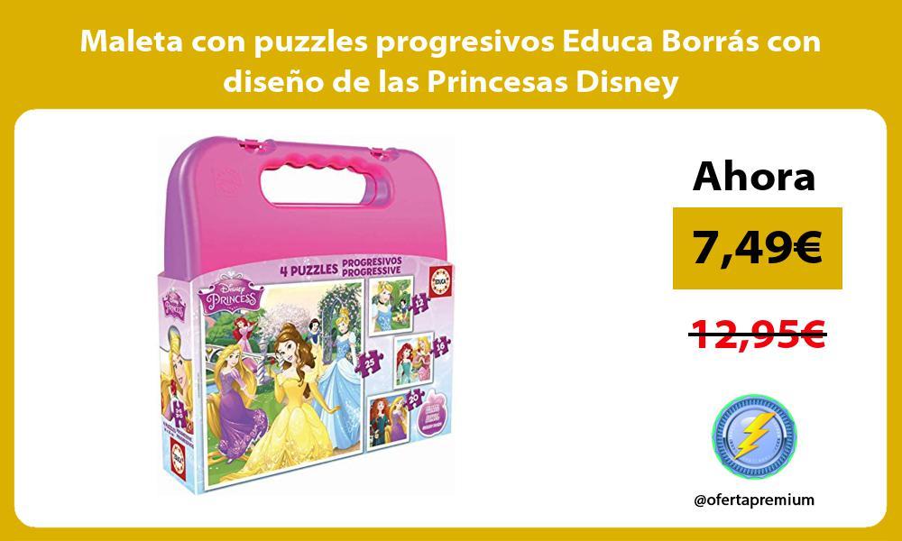 Maleta con puzzles progresivos Educa Borrás con diseño de las Princesas Disney