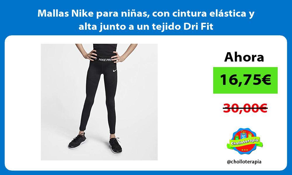 Mallas Nike para niñas con cintura elástica y alta junto a un tejido Dri Fit