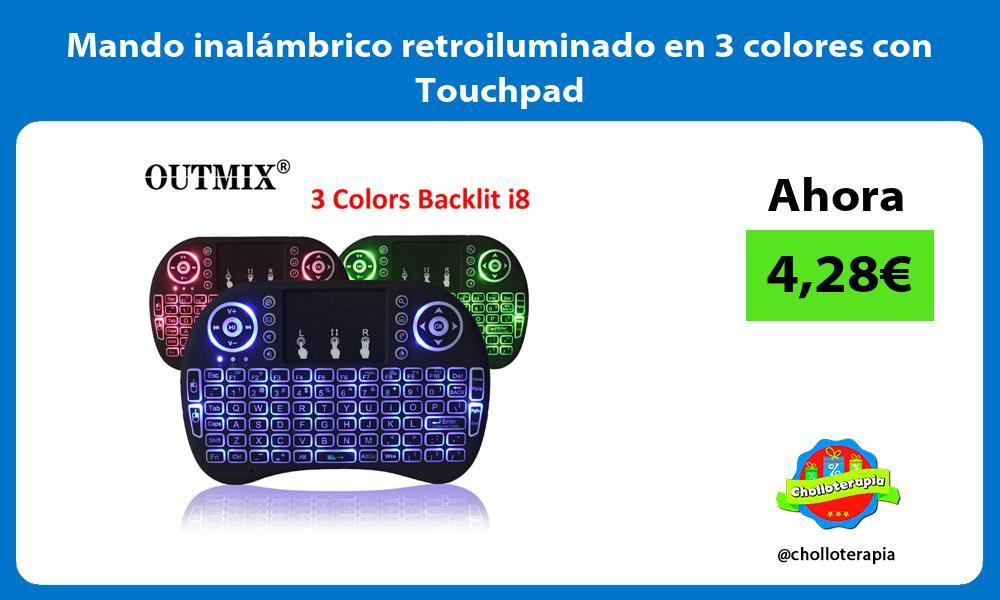 Mando inalámbrico retroiluminado en 3 colores con Touchpad
