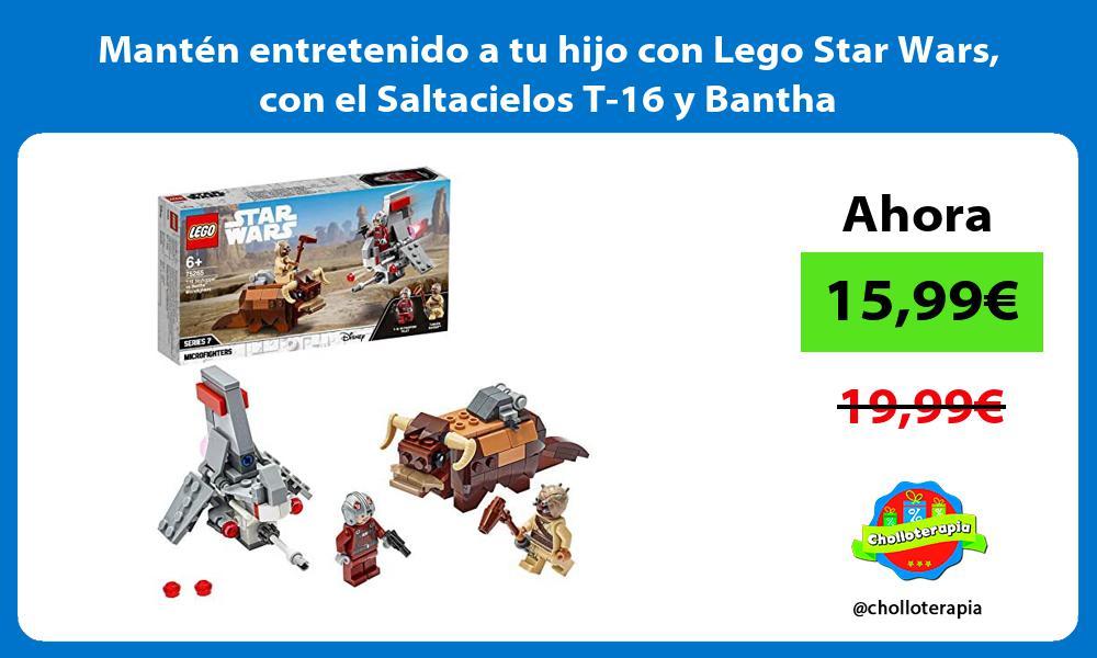 Mantén entretenido a tu hijo con Lego Star Wars con el Saltacielos T 16 y Bantha