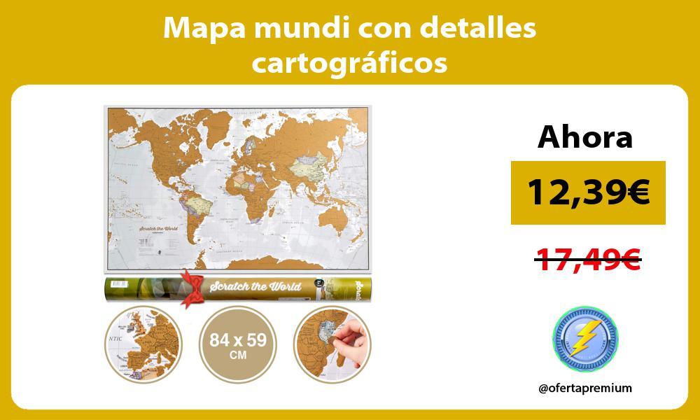 Mapa mundi con detalles cartográficos
