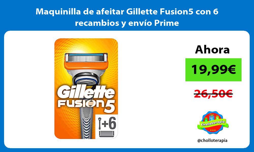 Maquinilla de afeitar Gillette Fusion5 con 6 recambios y envío Prime