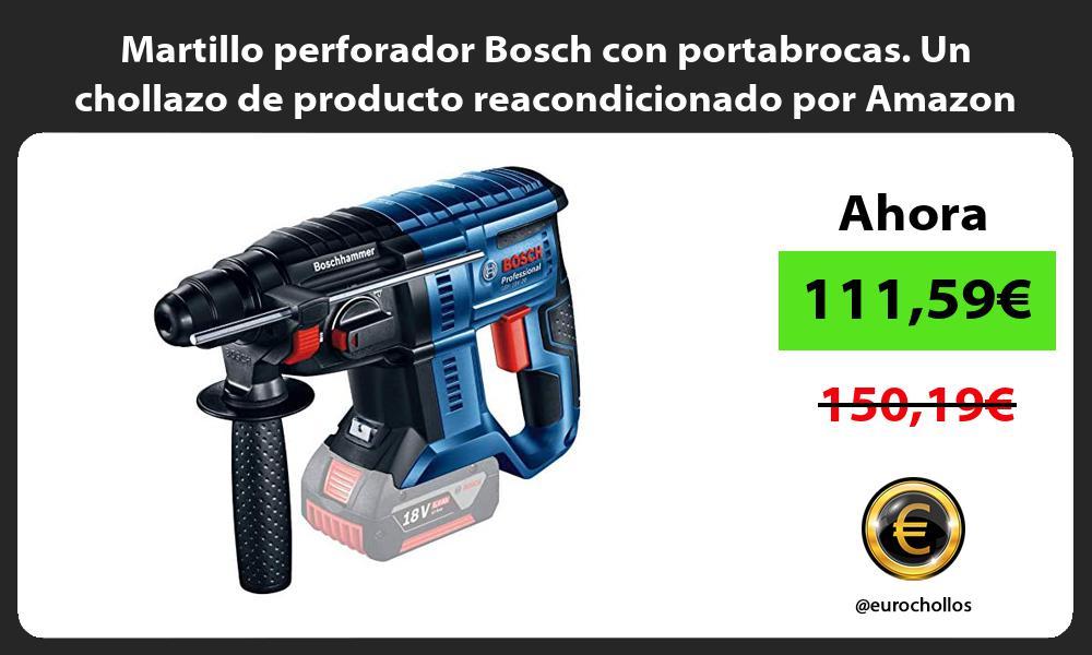 Martillo perforador Bosch con portabrocas Un chollazo de producto reacondicionado por Amazon