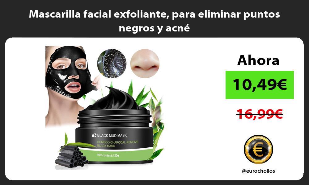 Mascarilla facial exfoliante para eliminar puntos negros y acné