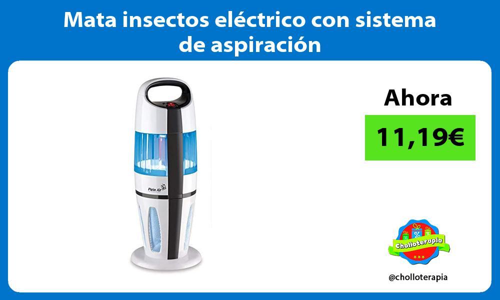 Mata insectos eléctrico con sistema de aspiración