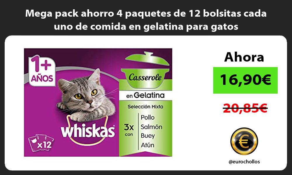 Mega pack ahorro 4 paquetes de 12 bolsitas cada uno de comida en gelatina para gatos