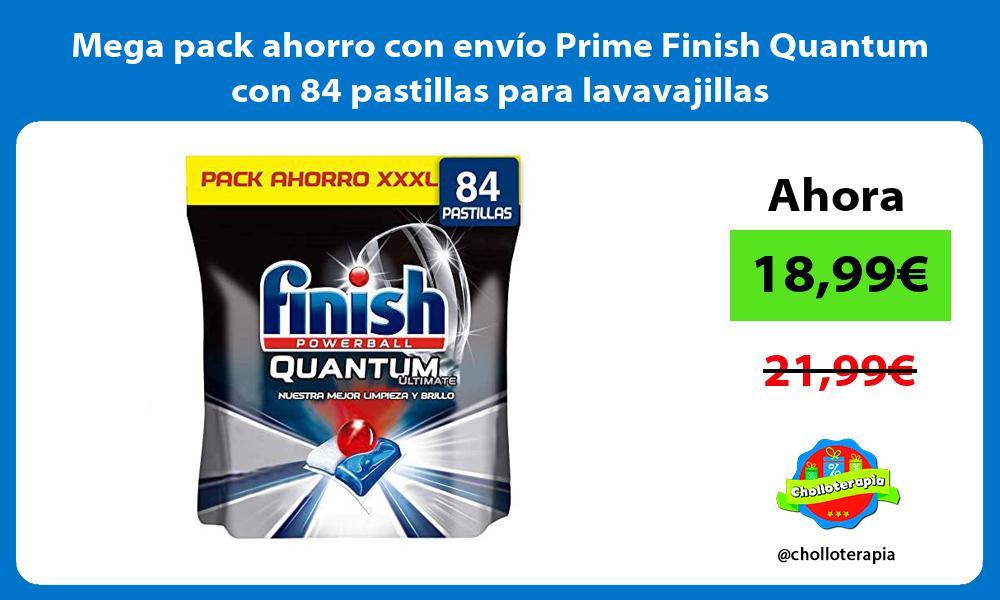 Mega pack ahorro con envío Prime Finish Quantum con 84 pastillas para lavavajillas