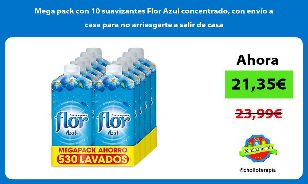 Mega pack con 10 suavizantes Flor Azul concentrado con envío a casa para no arriesgarte a salir de casa