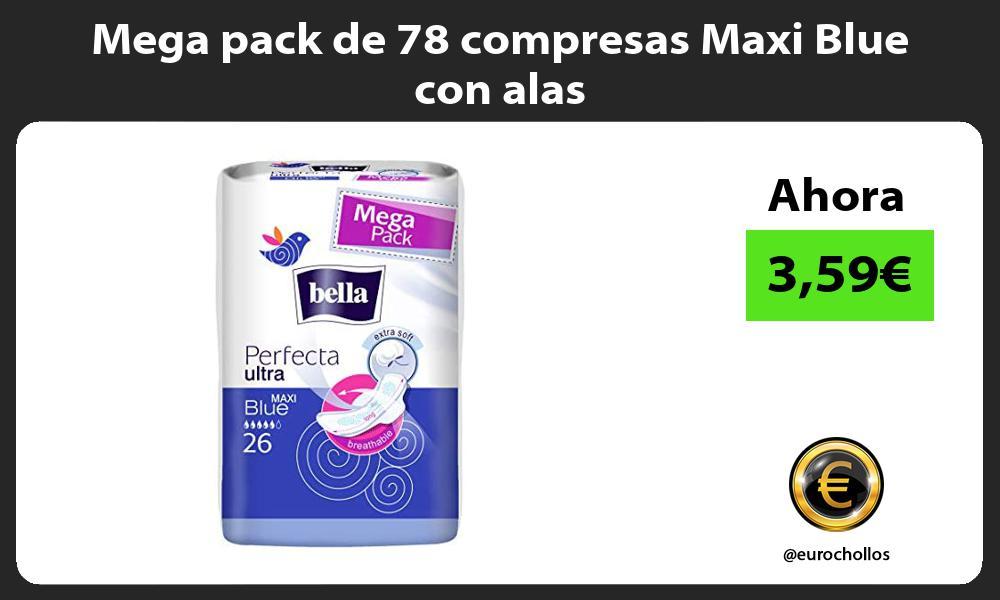 Mega pack de 78 compresas Maxi Blue con alas