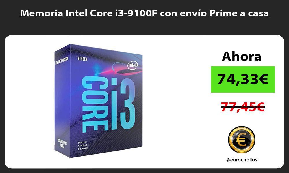 Memoria Intel Core i3 9100F con envío Prime a casa