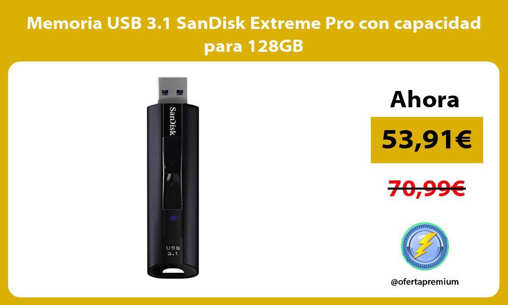 Memoria USB 3 1 SanDisk Extreme Pro con capacidad para 128GB