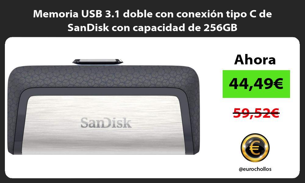 Memoria USB 3 1 doble con conexión tipo C de SanDisk con capacidad de 256GB