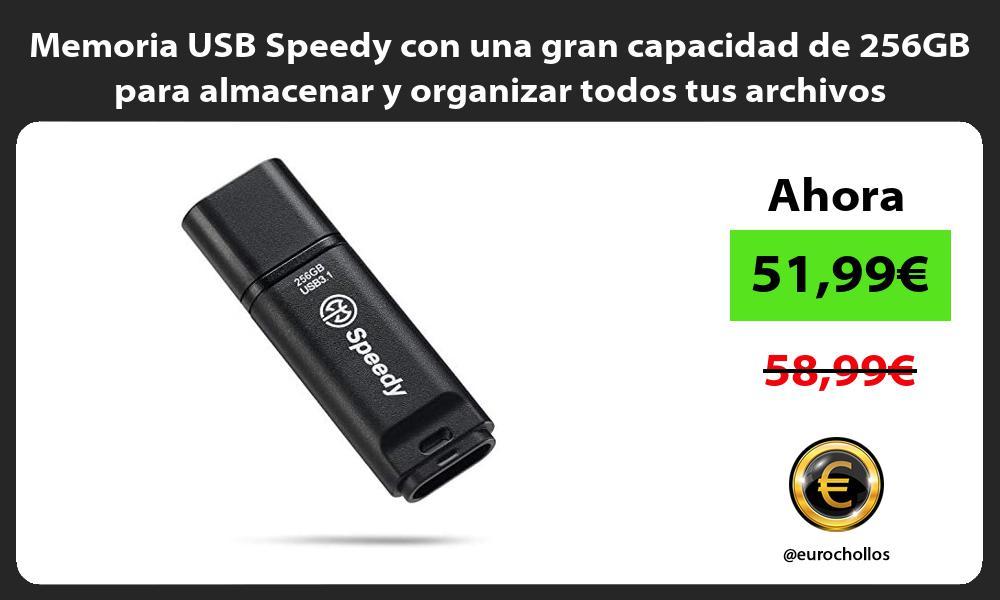 Memoria USB Speedy con una gran capacidad de 256GB para almacenar y organizar todos tus archivos