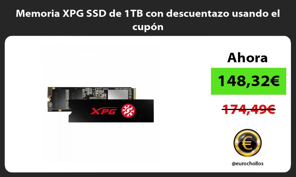 Memoria XPG SSD de 1TB con descuentazo usando el cupón