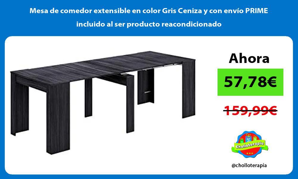 Mesa de comedor extensible en color Gris Ceniza y con envío PRIME incluido al ser producto reacondicionado