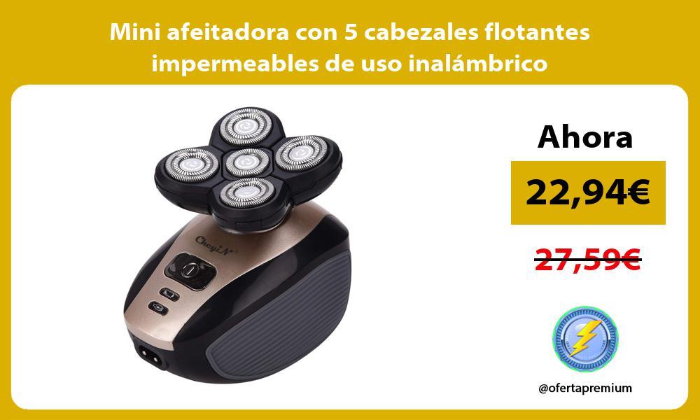 Mini afeitadora con 5 cabezales flotantes impermeables de uso inalámbrico
