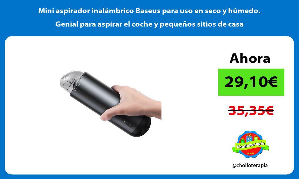 Mini aspirador inalámbrico Baseus para uso en seco y húmedo Genial para aspirar el coche y pequeños sitios de casa