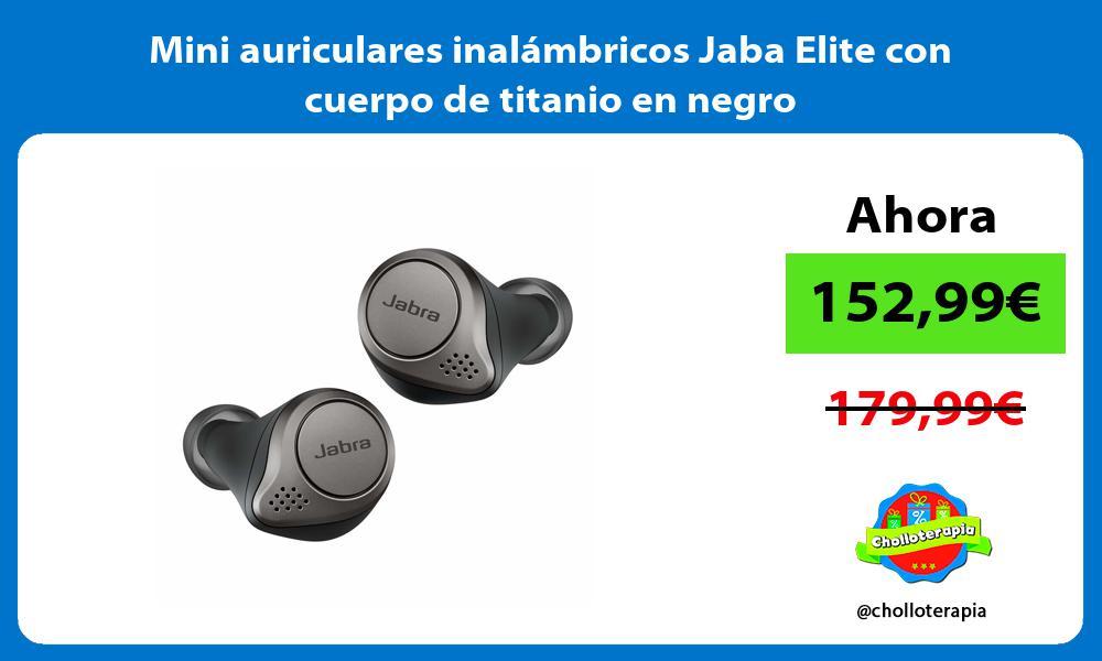 Mini auriculares inalámbricos Jaba Elite con cuerpo de titanio en negro