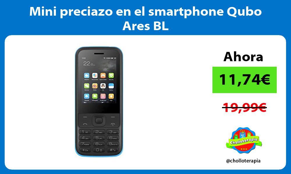 Mini preciazo en el smartphone Qubo Ares BL