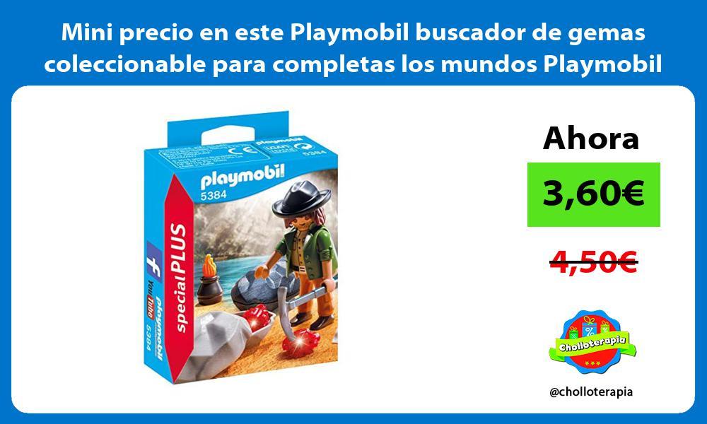 Mini precio en este Playmobil buscador de gemas coleccionable para completas los mundos Playmobil