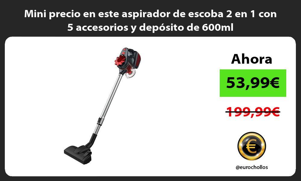 Mini precio en este aspirador de escoba 2 en 1 con 5 accesorios y depósito de 600ml