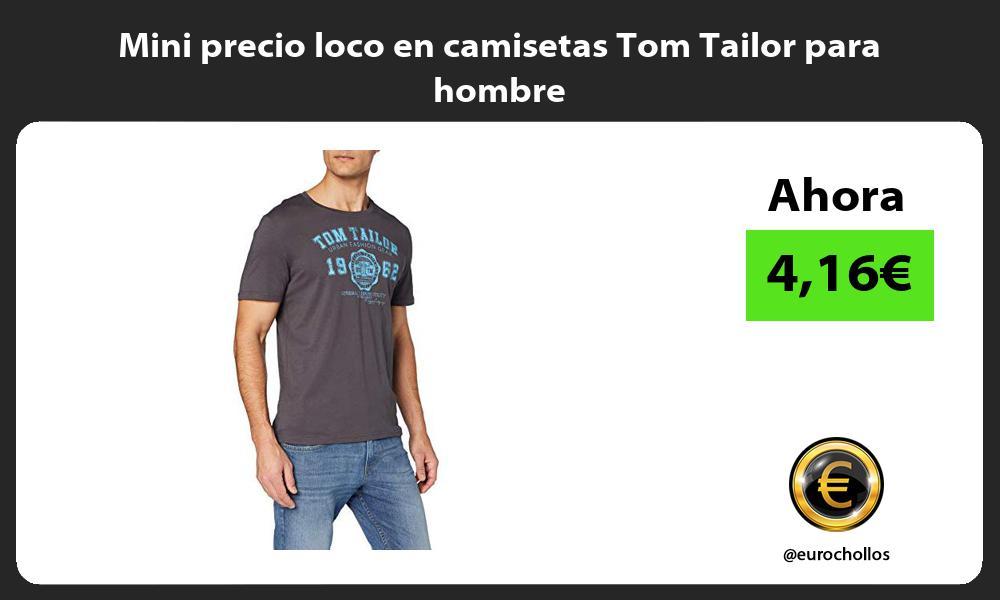 Mini precio loco en camisetas Tom Tailor para hombre