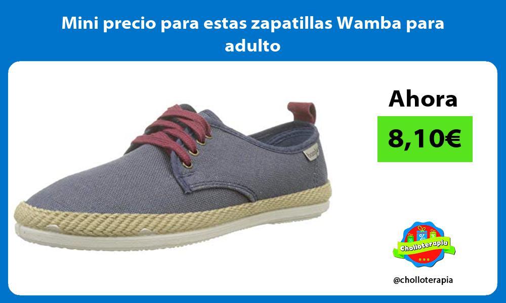 Mini precio para estas zapatillas Wamba para adulto