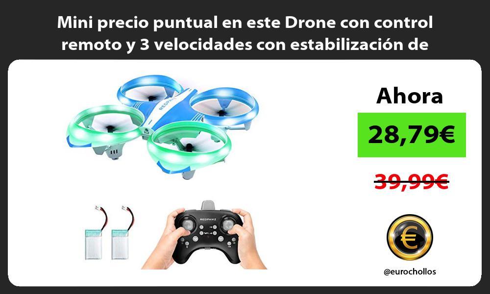 Mini precio puntual en este Drone con control remoto y 3 velocidades con estabilización de altitud