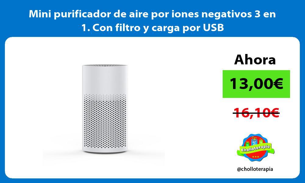 Mini purificador de aire por iones negativos 3 en 1 Con filtro y carga por USB