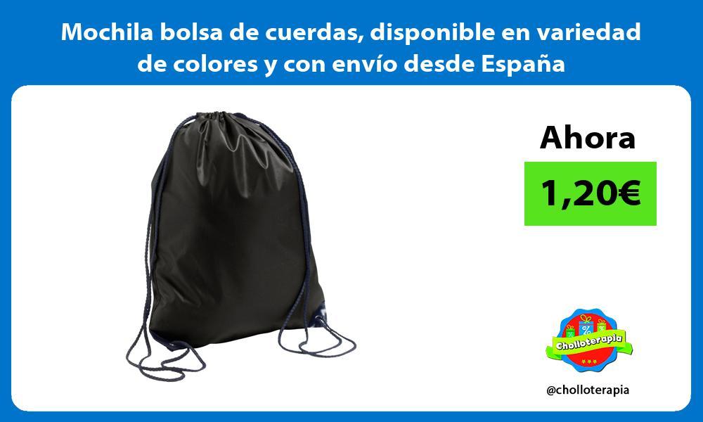 Mochila bolsa de cuerdas disponible en variedad de colores y con envío desde España
