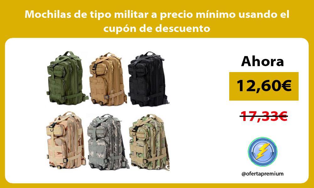 Mochilas de tipo militar a precio mínimo usando el cupón de descuento