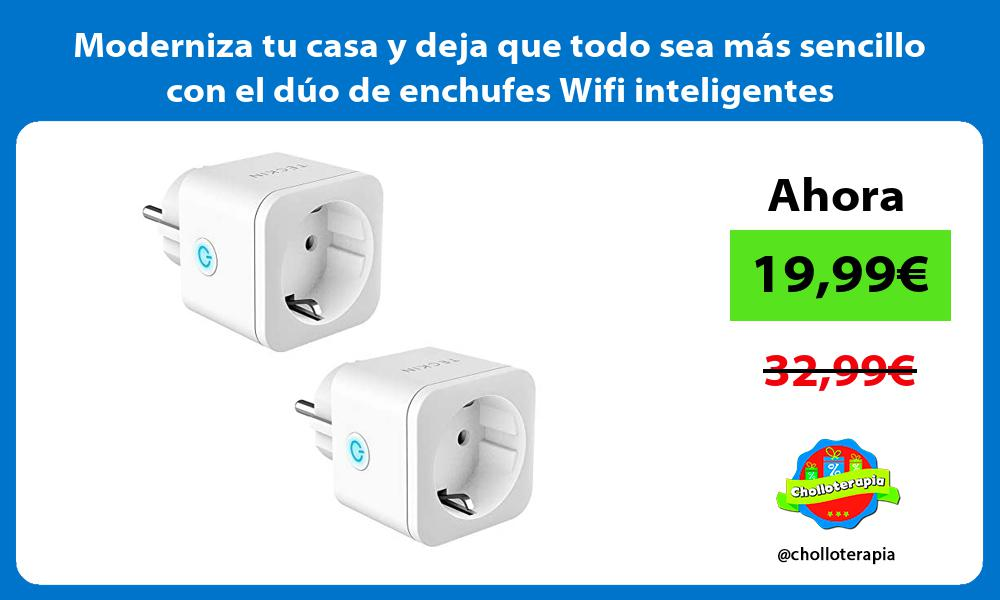 Moderniza tu casa y deja que todo sea más sencillo con el dúo de enchufes Wifi inteligentes