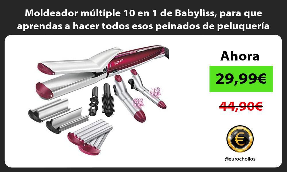 Moldeador múltiple 10 en 1 de Babyliss para que aprendas a hacer todos esos peinados de peluquería