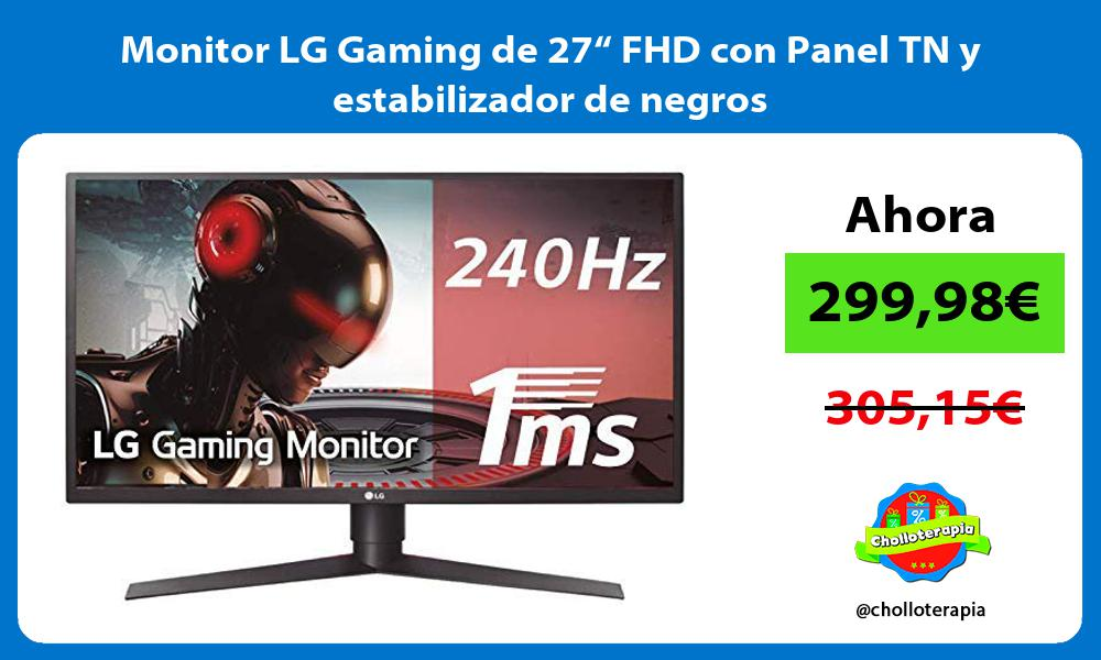 "Monitor LG Gaming de 27"" FHD con Panel TN y estabilizador de negros"