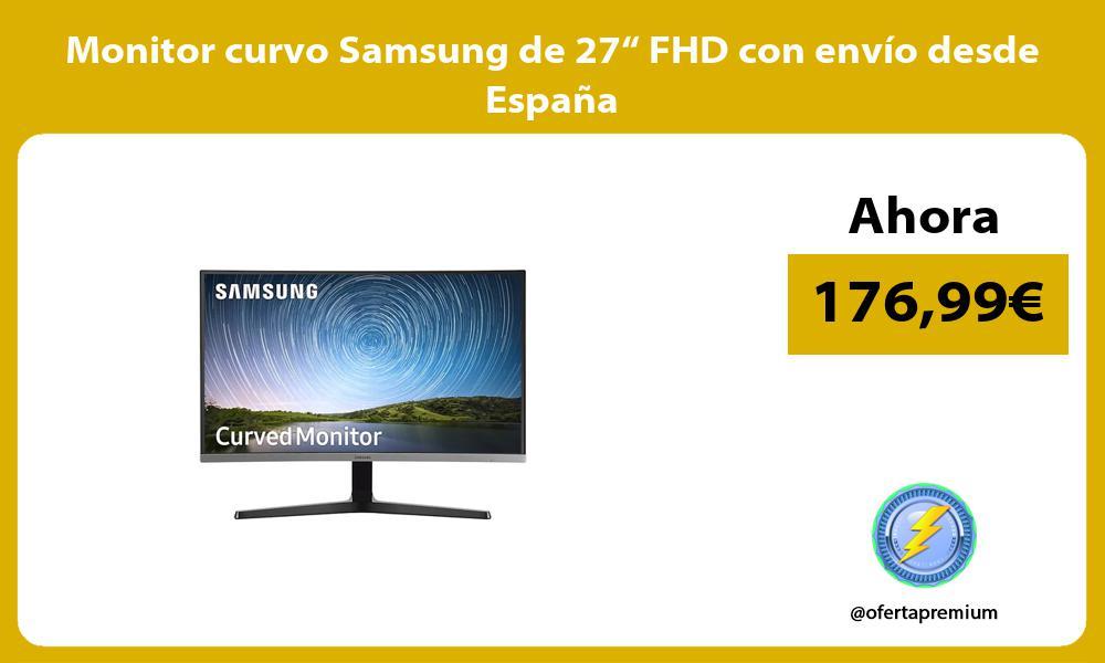 "Monitor curvo Samsung de 27"" FHD con envío desde España"