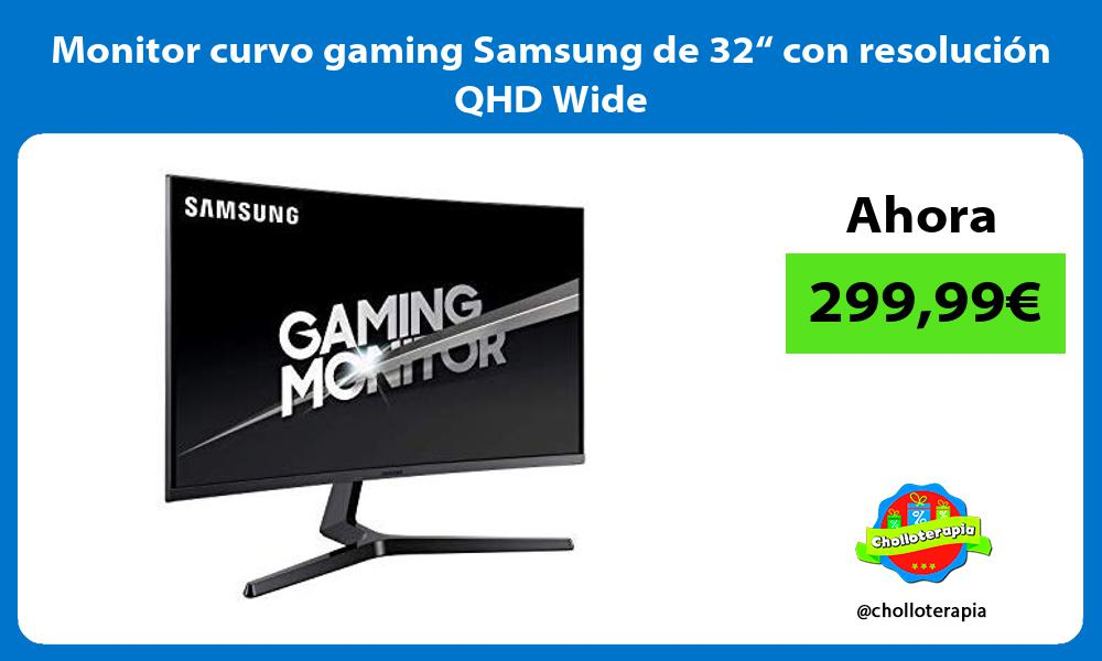 "Monitor curvo gaming Samsung de 32"" con resolución QHD Wide"