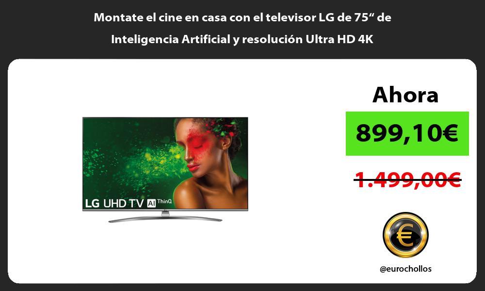 """Montate el cine en casa con el televisor LG de 75"""" de Inteligencia Artificial y resolución Ultra HD 4K"""
